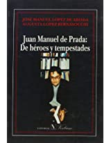 Juan Manuel De Prada/ Juan Manuel De Prada: De Heroes Y Tempestades/ of Heroes and Storms