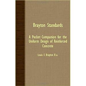 【クリックでお店のこの商品のページへ】Brayton Standards: A Pocket Companion for the Uniform Design of Reinforced Concrete [ペーパーバック]