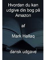 Hvordan du kan udgive din bog på Amazon - dansk udgave (Danish Edition)