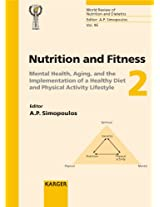 Nutrition and Fitness, Mental Health, Aging, and the Implementation of a Healthy Diet and Physical Activity Lifestyle: Mental Health, Aging, and the ... 95 (World Review of Nutrition and Dietetics)