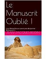 Le Manuscrit Oublié !: ( Les Merveilleuses aventures de Jeanne Bellecourt ! )