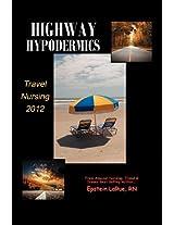 Highway Hypodermics: Travel Nursing 2012