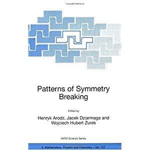 【クリックで詳細表示】Patterns of Symmetry Breaking (Nato Science Series II:): Henryk Arodz, Jacek Dziarmaga, Wojciech Hubert Zurek: 洋書