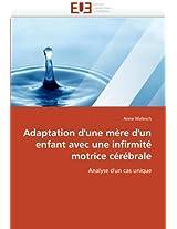 Adaptation D''Une Mere D''Un Enfant Avec Une Infirmite Motrice Cerebrale (Omn.Univ.Europ.)
