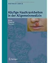 H Ufige Hautkrankheiten in Der Allgemeinmedizin: Klinik, Diagnose, Therapie