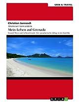 Abenteuer Auswandern. Mein Leben auf Grenada: Strand, Meer und Lebensfreude: Der paradiesische Alltag in der Karibik