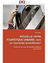 Nouvelle Offre Touristique Urbaine: Vers Un Tourisme Autochtone?