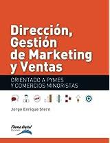 Direccion,Gestionde Marketing y Ventas: Orientado a PYMES y Negocios minoristas