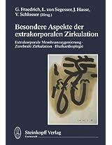 Besondere Aspekte der extrakorporalen Zirkulation: Extrakorporale Membranoxigenierung · zerebrale Zirkulation · Blutkardioplegie