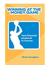 Winning at the Money Game: Your financial playbook to success