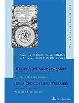 Literarische Mikrokosmen - Les Microcrosmes Litteraires: Begrenzung und Entgrenzung Limites et Ouvertures Festschrift fur Ernst Leonardy Hommage À Ernst Leonardy (Comparatisme Et Societe)