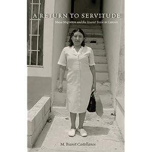 【クリックでお店のこの商品のページへ】A Return to Servitude: Maya Migration and the Tourist Trade in Cancun (First Peoples: New Directions Indigenous Studies) [ペーパーバック]