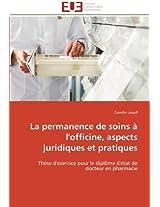 La Permanence de Soins A L'Officine, Aspects Juridiques Et Pratiques