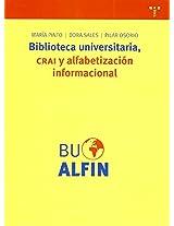 Biblioteca universitaria, CRAI y alfabetizacion informacional / University Library and Information Literacy CRAI (Biblioteconomia Y Administracion Cultural)