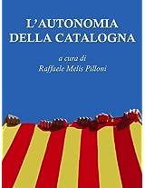 L'Autonomia della Catalogna: a cura di Raffaele Melis Pilloni