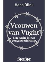 Vrouwen van Vught: Een nacht in een concentratiekamp (Dutch Edition)