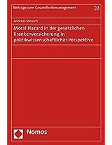 Moral Hazard in Der Gesetzlichen Krankenversicherung in Politikwissenschaftlicher Perspektive (Beitrage Zum Gesundheitsmanagement)