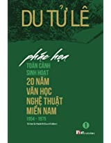 Phac Hoa Toan Canh Sinh Hoat 20 Nam Van Hoc Nghe Thuat Mien Nam 1954 - 1975 (2nd Edition)