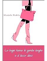 Le bugie hanno le gambe lunghe e il tacco dieci (Italian Edition)
