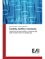 Candida, biofilm e resistenze: Capacità di formare biofilm e resistenza agli azoli di isolati clinici di Candida spp.