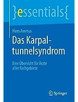 Das Karpaltunnelsyndrom: Eine Übersicht für Ärzte aller Fachgebiete (essentials)