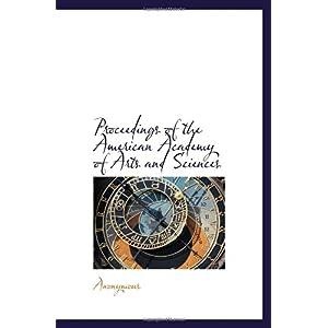 【クリックで詳細表示】Proceedings of the American Academy of Arts and Sciences [ペーパーバック]