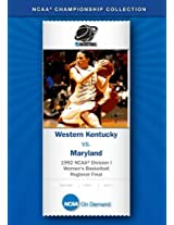 1992 NCAA(r) Division I Women's Basketball Regional Final - Western Kentucky vs. Maryland