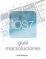 Guía Macsoluciones de iOS 7 (Spanish Edition)