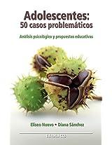 Adolescentes: 50 casos problematicos (Educar)