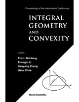 Integral Geometry And Convexity - Proceedings Of The International Conference