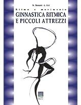 Ginnastica ritmica e piccoli attrezzi (Italian Edition)