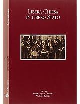 Centro Internazionale Di Studi Sul Religioso Contemporaneo - Universidad Autonoma Metropolitana: Libera Chiesa in Libero Stato (Religion and Society)