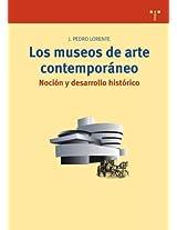 Los museos de arte contemporaneo/ The Contemporary Art Museums: Nocion y desarrollo historico/ Notion and Historic Development