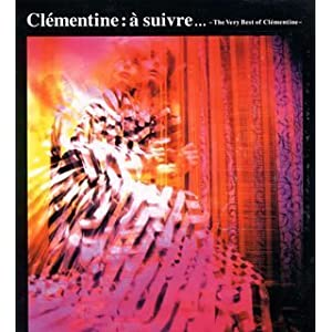 a suivre... -The Very Best Of Clementine-