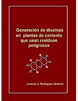 Generación de dioxinas en plantas de cemento que usan residuos peligrosos