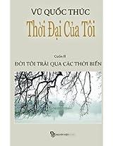 Thoi Dai Cua Toi: Doi Toi Trai Qua Cac Thoi Bien: Volume 2