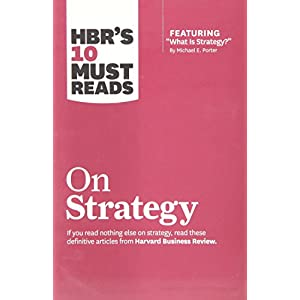 HBR's 10 Must Reads: On Strategy
