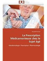 La Prescription Medicamenteuse Chez Le Sujet Age (Omn.Univ.Europ.)