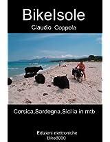BikeIsole: In mountain bike per sentieri e strade bianche attraverso  Corsica, Sardegna e Sicilia (Montagne in mountain bike)