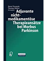 Adjuvante nichtmedikamentöse Therapieansätze bei Morbus Parkinson