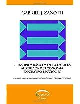 Principios básicos de la Escuela Austríaca de Economía en cuatro lecciones: un libro tan fácil que hasta los filósofos podrán entenderlo