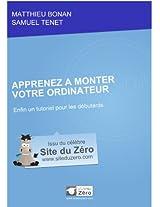Apprenez à monter votre ordinateur (Livre du Zéro) (French Edition)