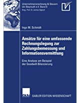 Ansätze für eine umfassende Rechnungslegung zur Zahlungsbemessung und Informationsvermittlung: Eine Analyse am Beispiel der Goodwill-Bilanzierung (Unternehmensrechnung & Steuern Bayreuth e.V.)