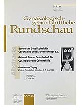 Bayerische Gesellschaft Fur Geburtshilfe Und Frauenheilkunde Und Osterreichische Gesellschaft Fur Gynakologie Und Geburtshilfe (Gynakologisch-Geburtshilfliche Rundschau, 39/2)