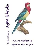 Agba Icheoku: A Nwa Iwebata Ka Agba Na Eke Na Uwa
