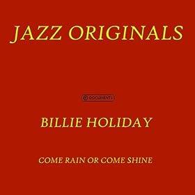 ♪Come Rain Or Come Shine/Billie Holiday | 形式: MP3 ダウンロード