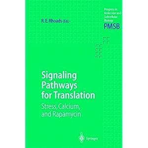 【クリックで詳細表示】Signaling Pathways for Translation: Stress, Calcium, and Rapamycin (Progress in Molecular and Subcellular Biology): Robert Rhoads: 洋書
