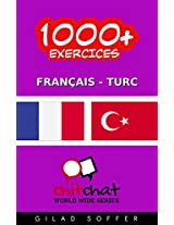1000+ Exercices Français - Turc (ChitChat WorldWide) (French Edition)