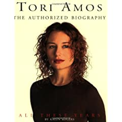 Tori Amos: All These Years : The Authorized Illustrated Biography