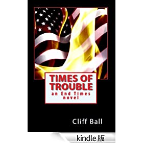 Times of Trouble: an End Times Thriller (The End Times Saga)